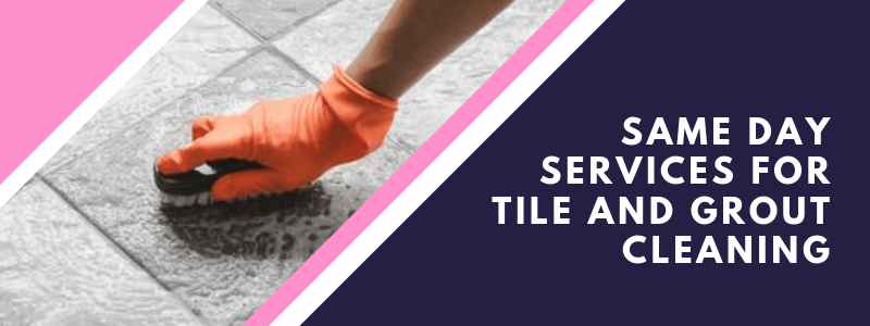 Same Day Services For Tile And Grout Cleaning
